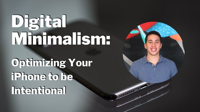 Digital Minimalism – Optimizing Your iPhone to be Intentional
