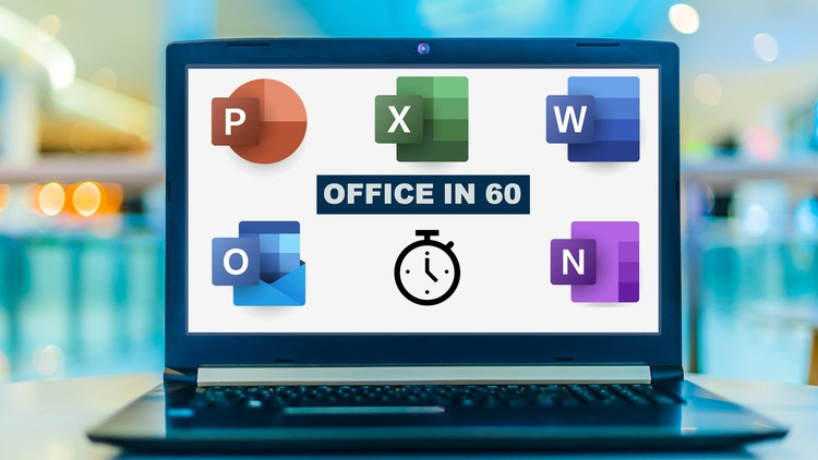 Excel, PowerPoint, Word, Outlook & OneNote in 60 Minutes